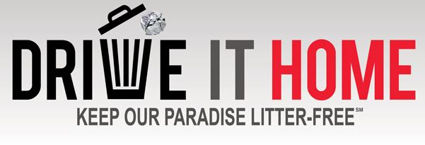 Drive it home keep our paradise litter free